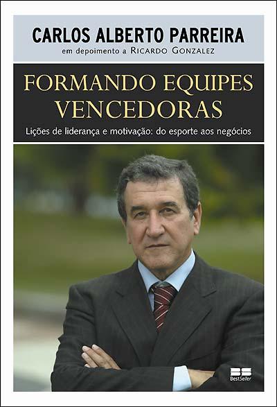 Carlos Alberto Parreira - Formando equipes vencedoras
