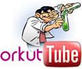 Orkut + YouTube